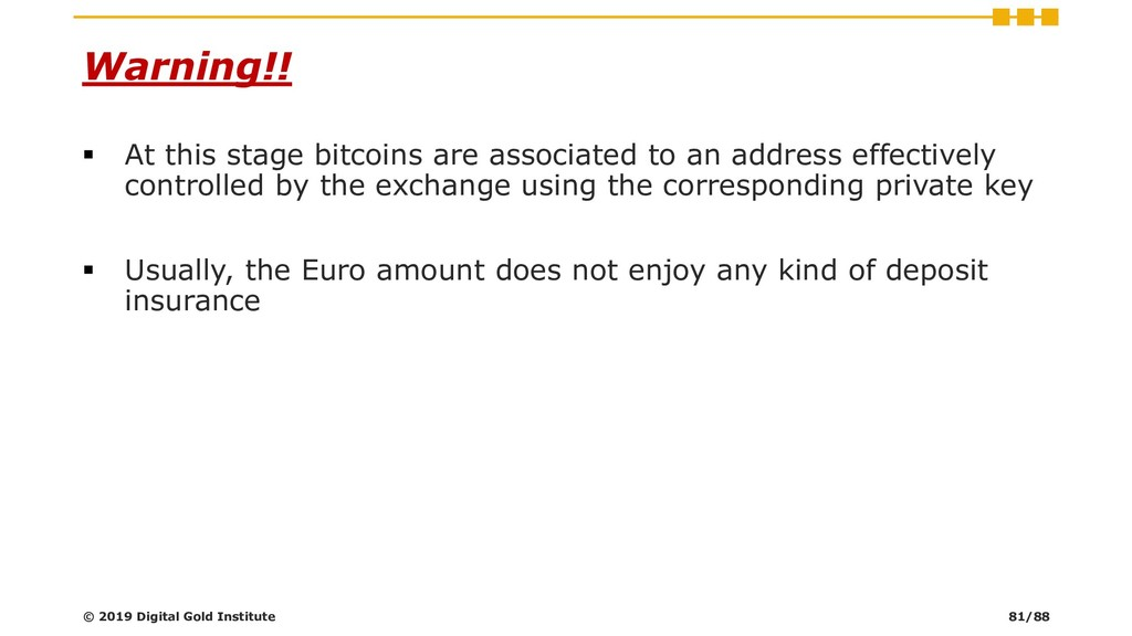 Warning!! ▪ At this stage bitcoins are associat...