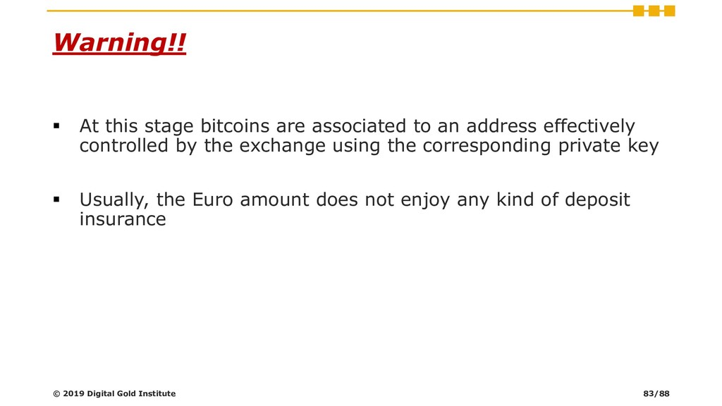 ▪ At this stage bitcoins are associated to an a...
