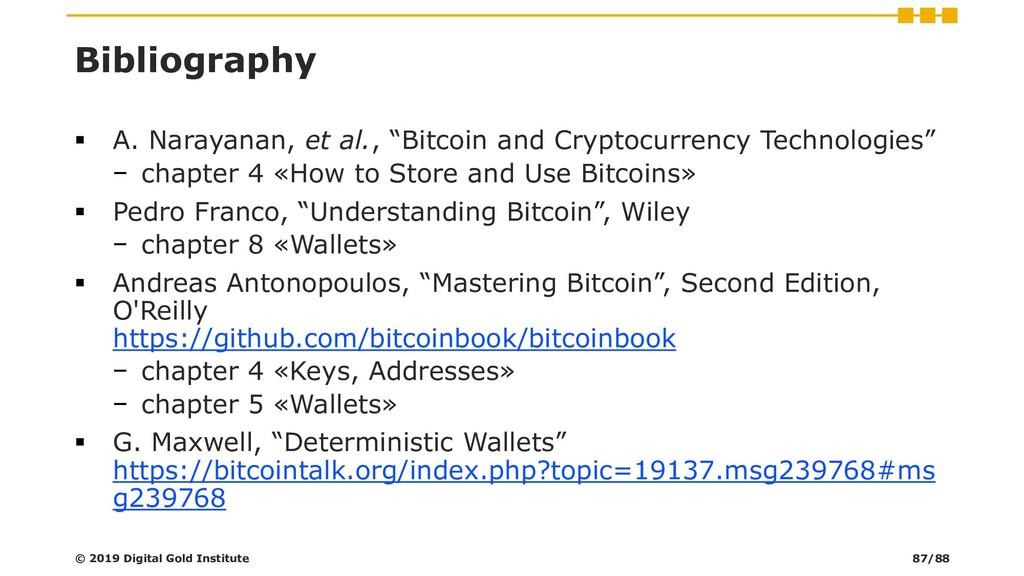 "Bibliography ▪ A. Narayanan, et al., ""Bitcoin a..."