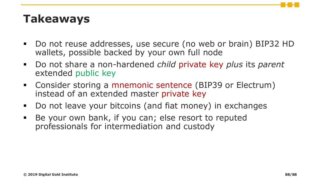 Takeaways ▪ Do not reuse addresses, use secure ...