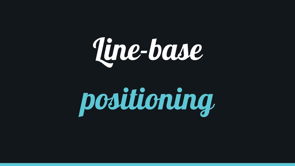 Line-base positioning