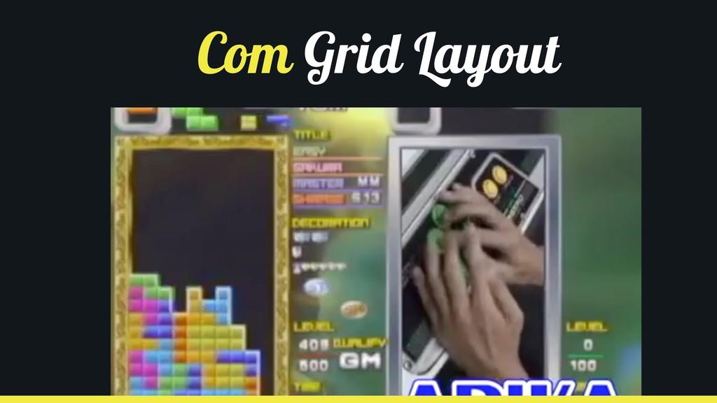 Com Grid Layout