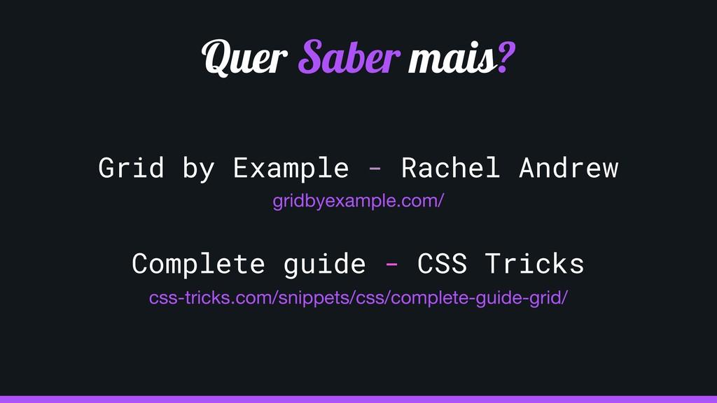 Quer Saber mais? gridbyexample.com/ css-tricks....