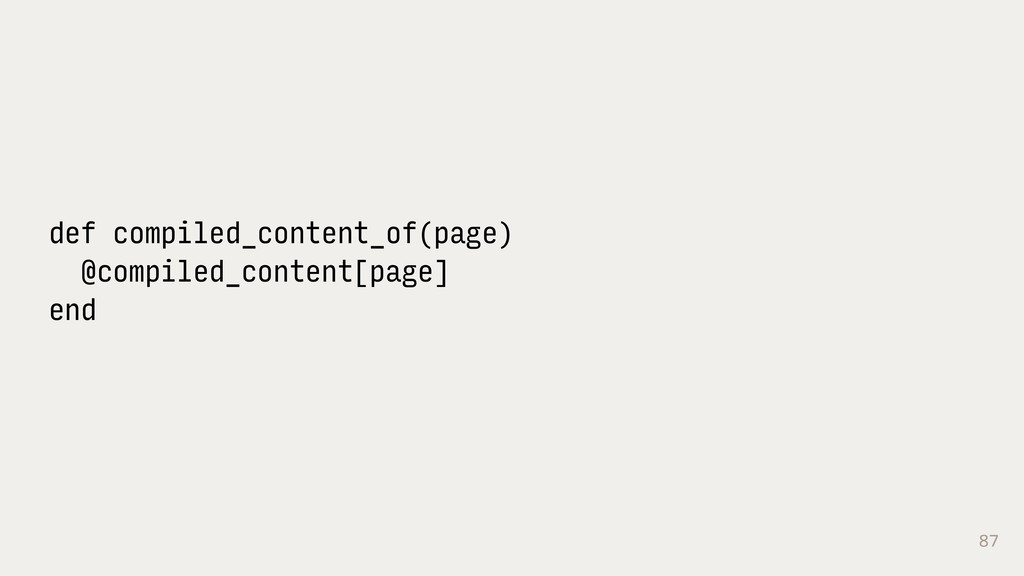87 def compiled_content_of(page) @compiled_cont...
