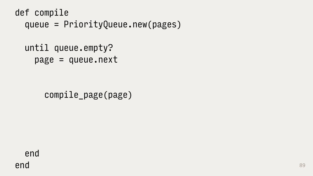 89 def compile queue = PriorityQueue.new(pages)...