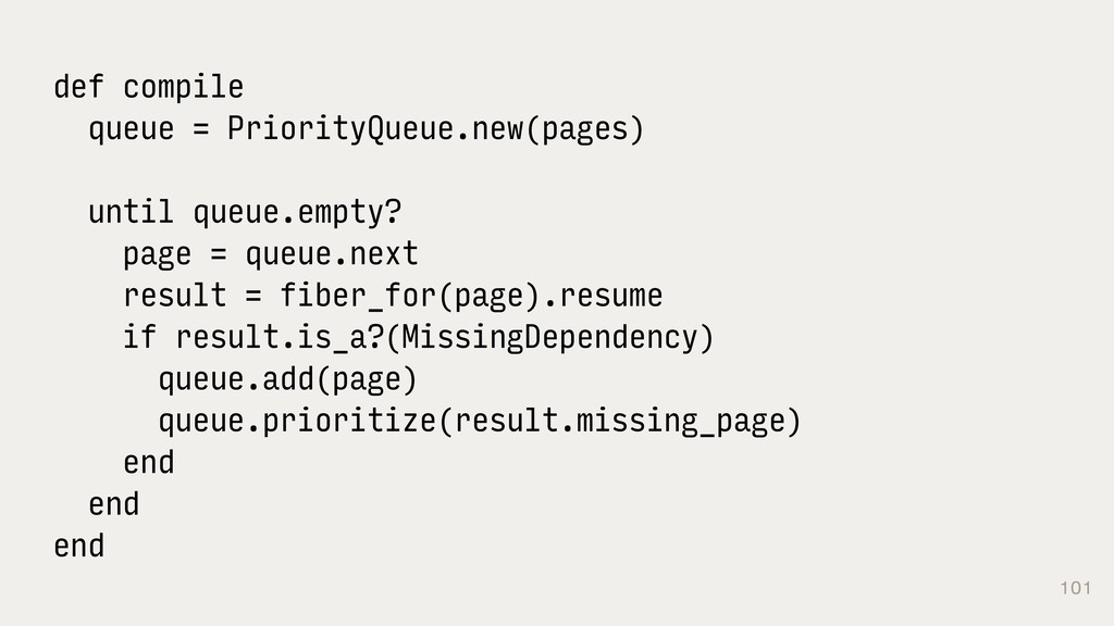 101 def compile queue = PriorityQueue.new(pages...