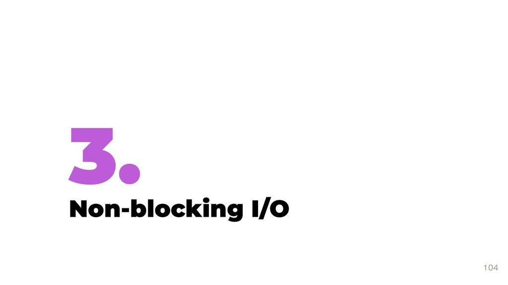3. Non-blocking I/O 104