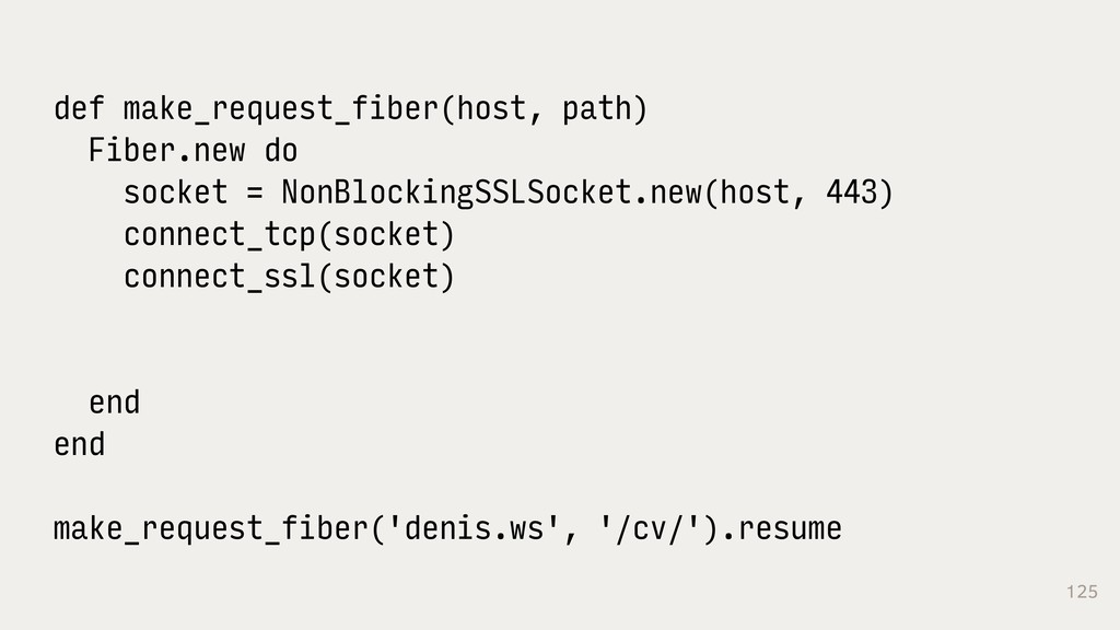 125 def make_request_fiber(host, path) Fiber.ne...