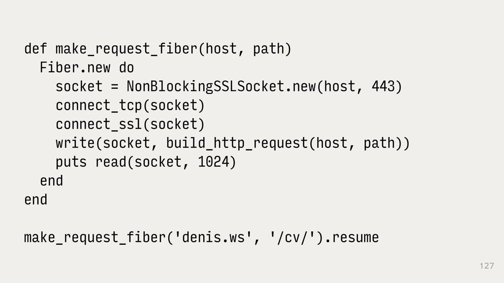 127 def make_request_fiber(host, path) Fiber.ne...