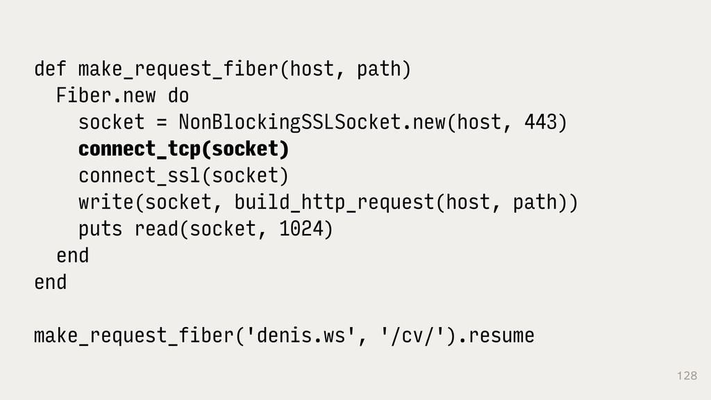 128 def make_request_fiber(host, path) Fiber.ne...