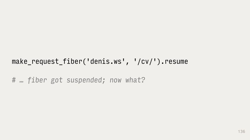 136 make_request_fiber('denis.ws', '/cv/').resu...