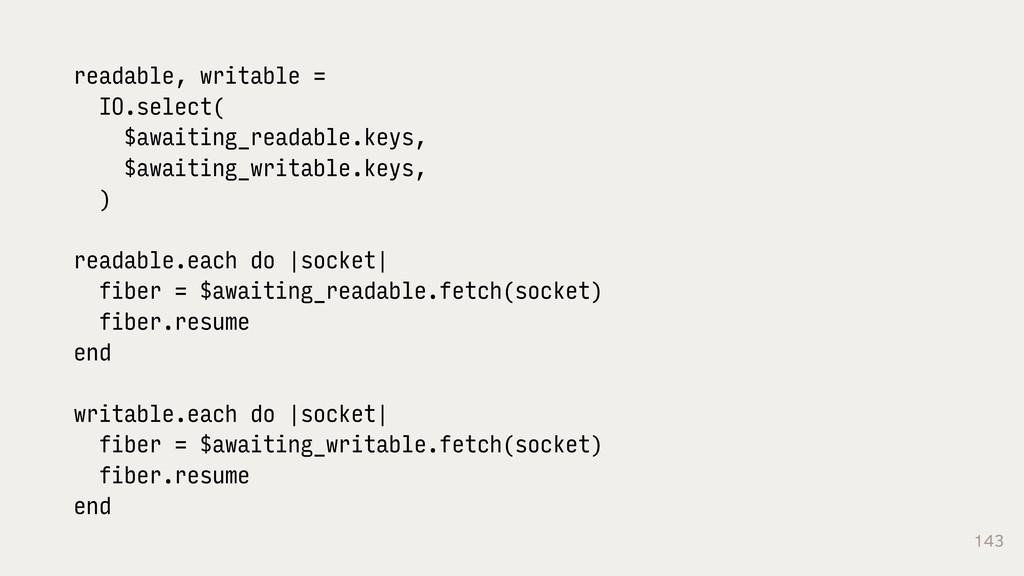 143 readable, writable = IO.select( $awaiting_r...