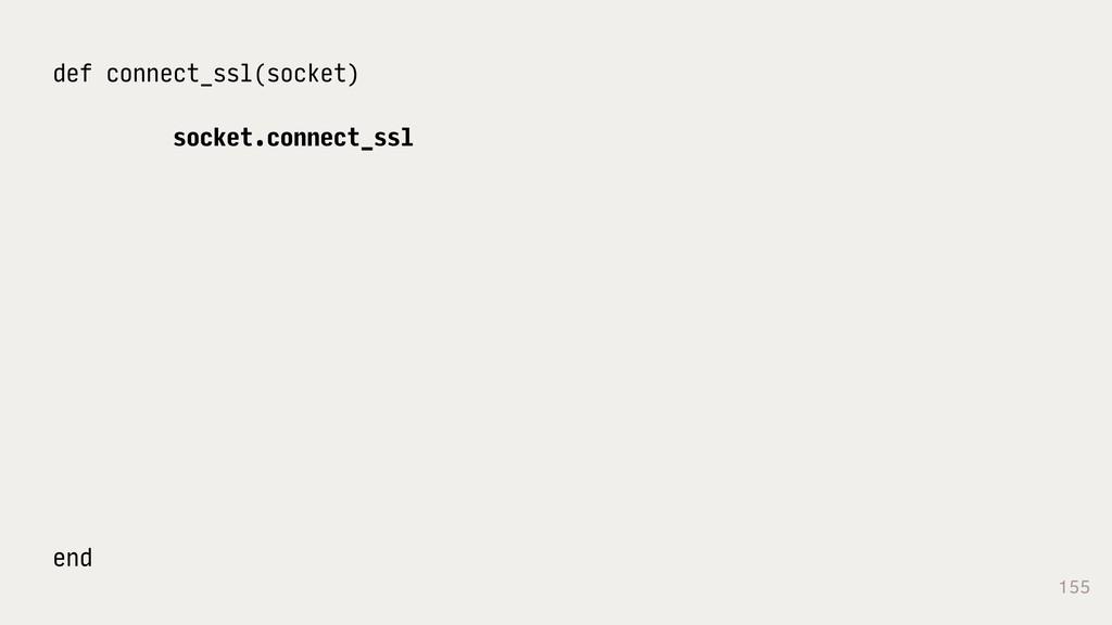 155 def connect_ssl(socket) socket.connect_ssl ...