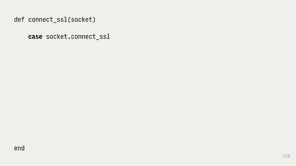 156 def connect_ssl(socket) case socket.connect...