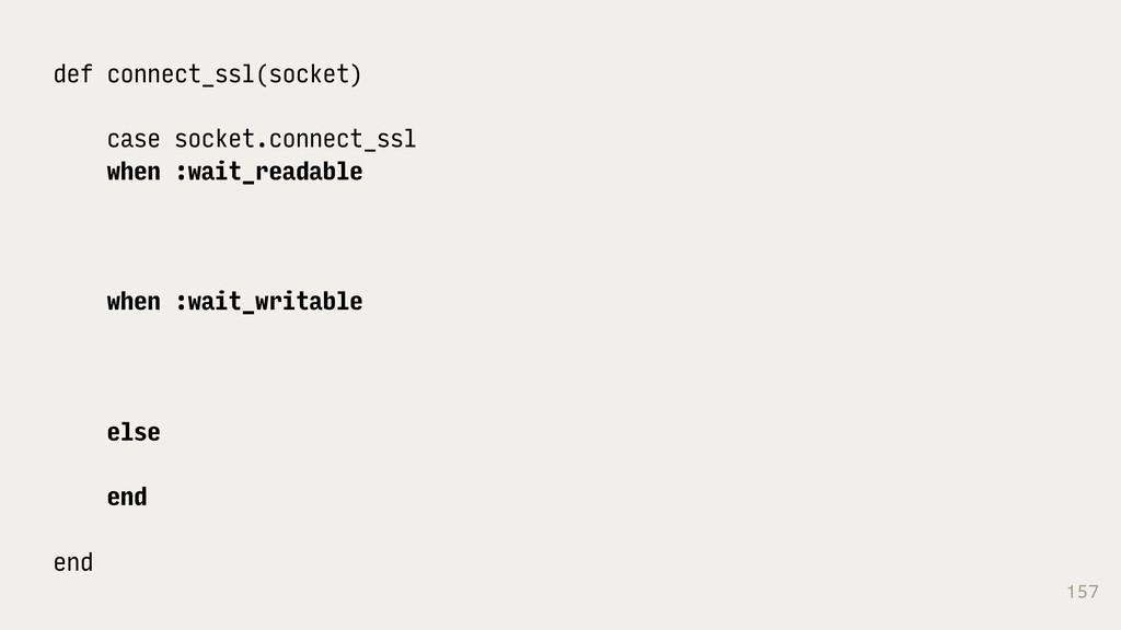 157 def connect_ssl(socket) case socket.connect...
