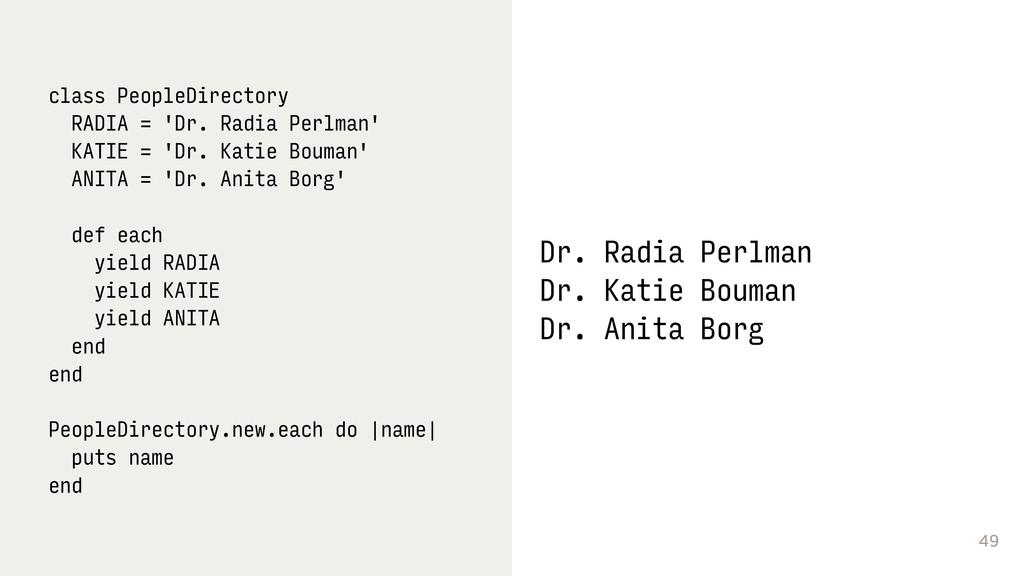 49 class PeopleDirectory RADIA = 'Dr. Radia Per...