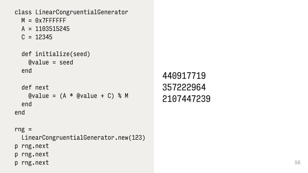 56 class LinearCongruentialGenerator M = 0x7FFF...