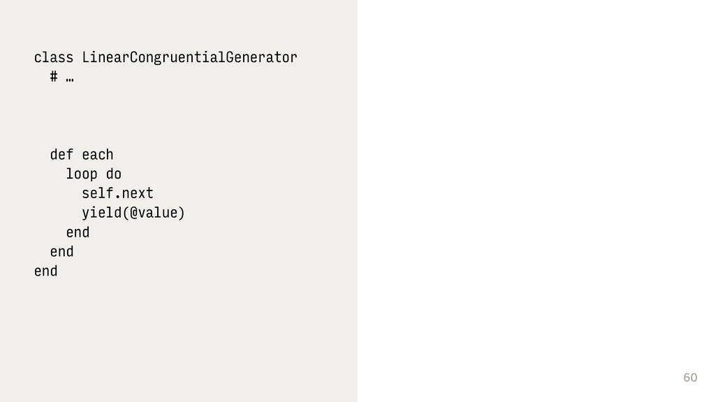 60 class LinearCongruentialGenerator # …   de...