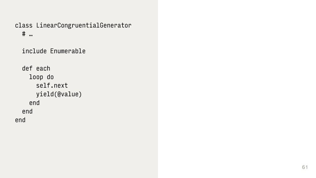 61 class LinearCongruentialGenerator # … includ...
