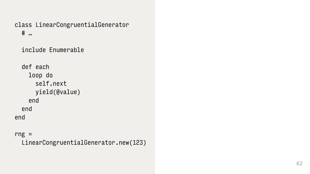 62 class LinearCongruentialGenerator # … includ...