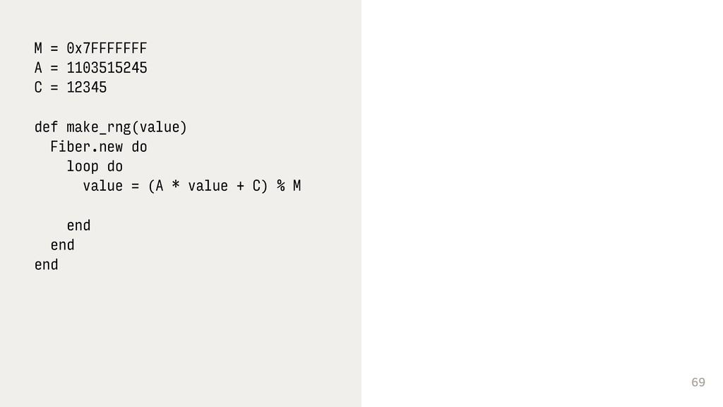 69 M = 0x7FFFFFFF A = 1103515245 C = 12345 def ...