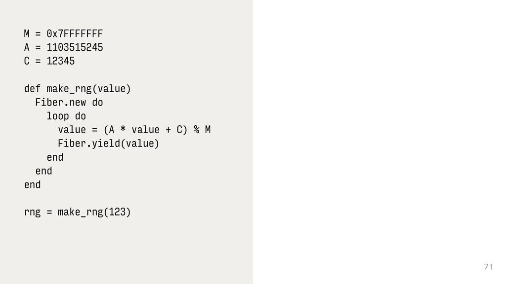 71 M = 0x7FFFFFFF A = 1103515245 C = 12345 def ...