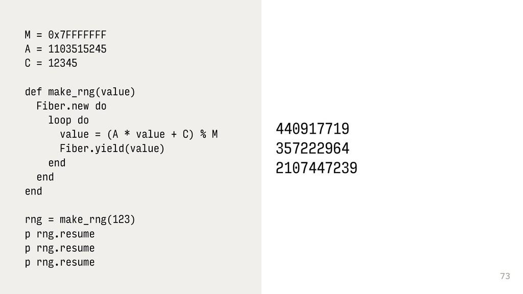 73 M = 0x7FFFFFFF A = 1103515245 C = 12345 def ...
