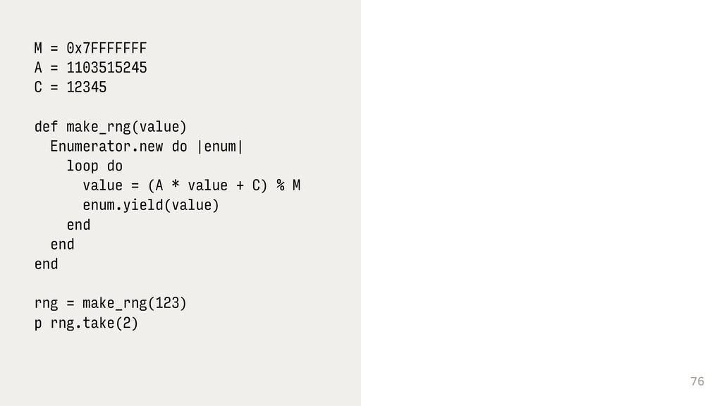 76 M = 0x7FFFFFFF A = 1103515245 C = 12345 def ...