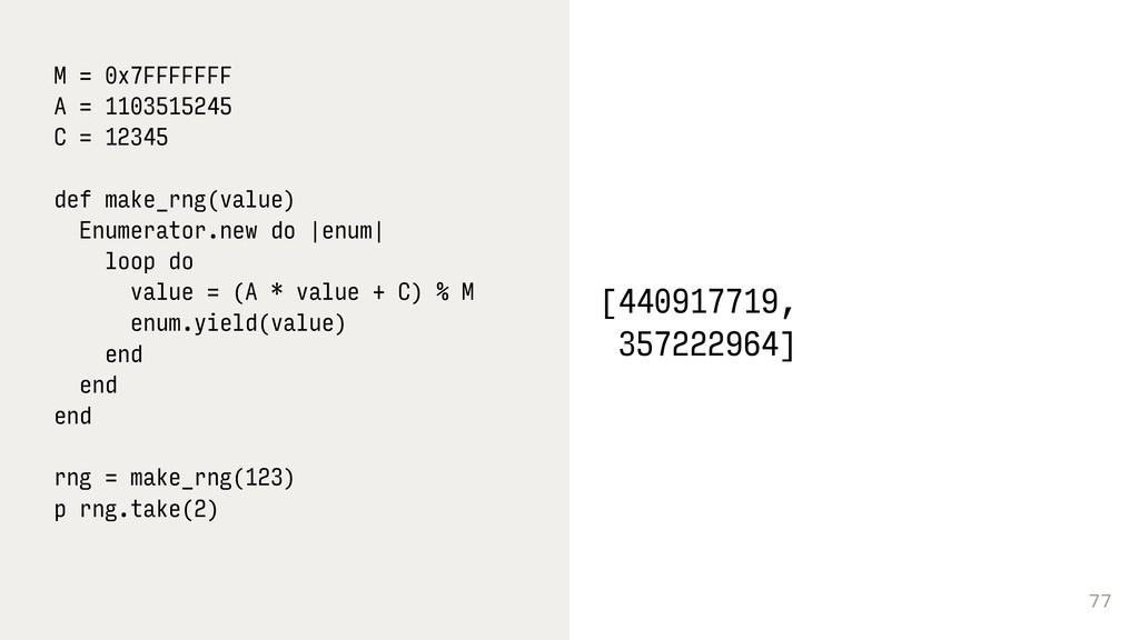 77 M = 0x7FFFFFFF A = 1103515245 C = 12345 def ...