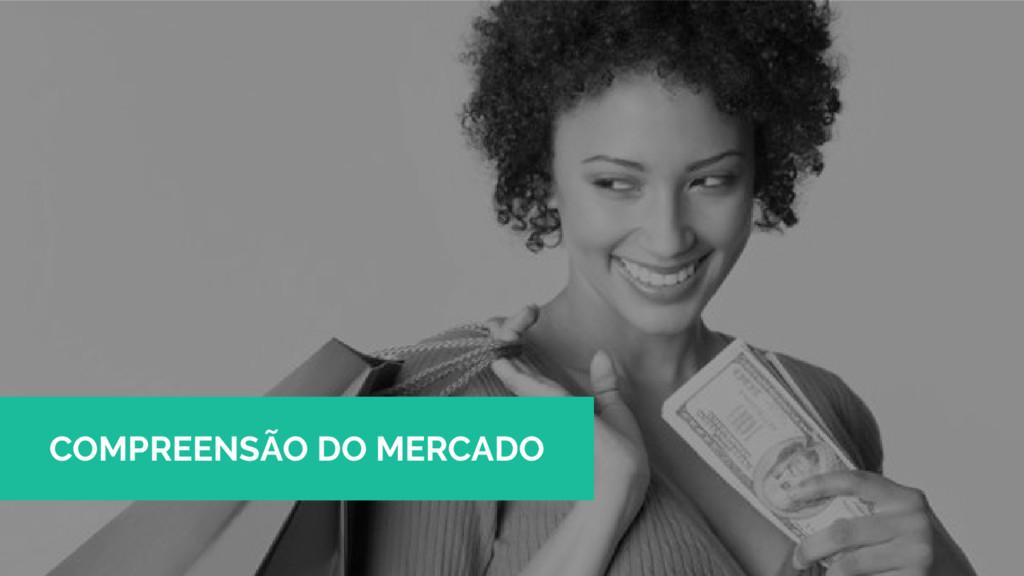 COMPREENSÃO DO MERCADO