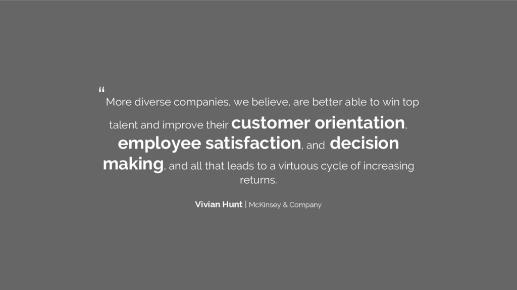 """""""More diverse companies, we believe, are better..."""