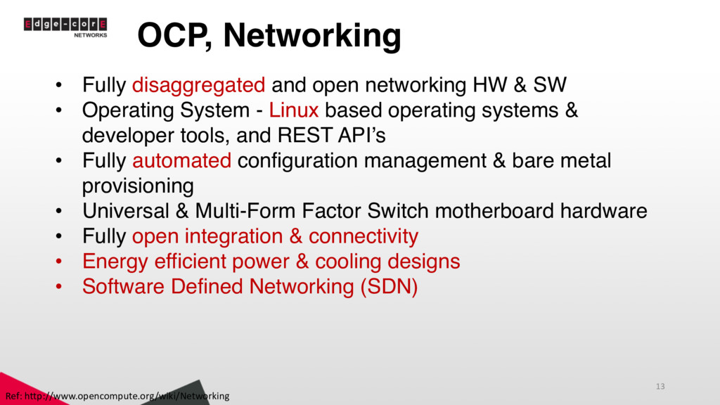 OCP, Networking • Fully disaggregated and open ...