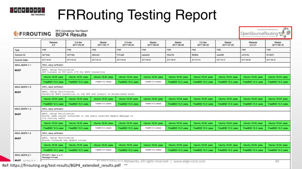FRRouting Testing Report 8/26/17 © 2017 Edgecor...