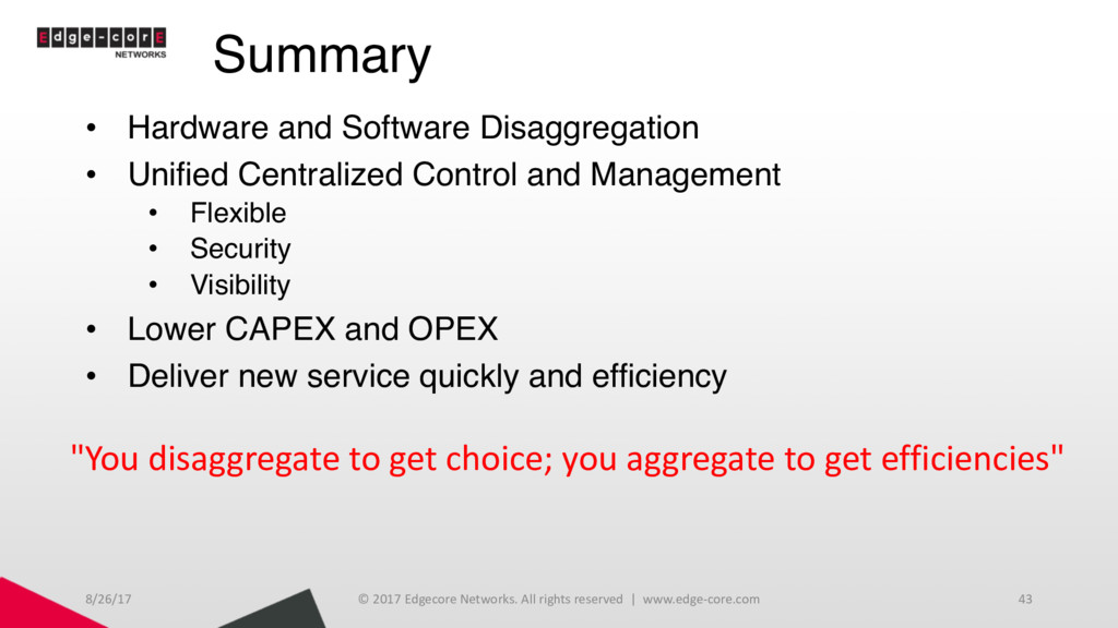 Summary • Hardware and Software Disaggregation ...
