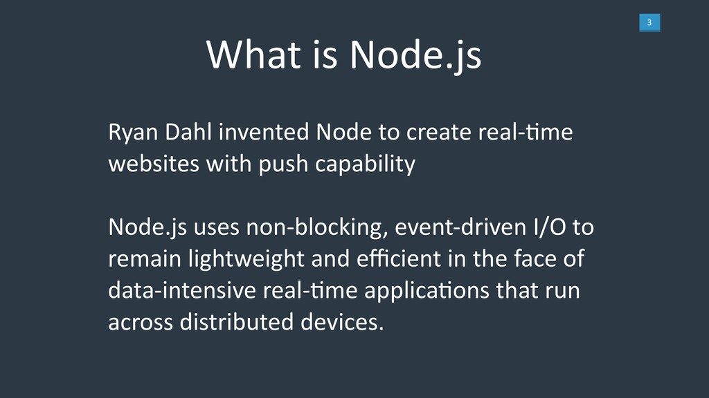 3 Ryan Dahl invented Node to create real-7me we...