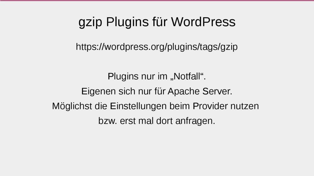 gzip Plugins für WordPress https://wordpress.or...