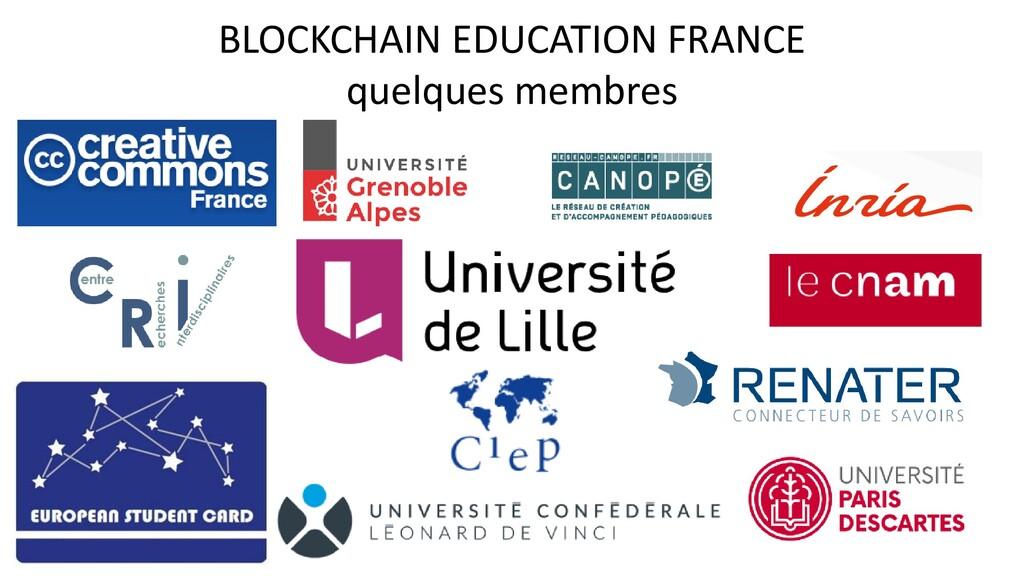 BLOCKCHAIN EDUCATION FRANCE quelques membres