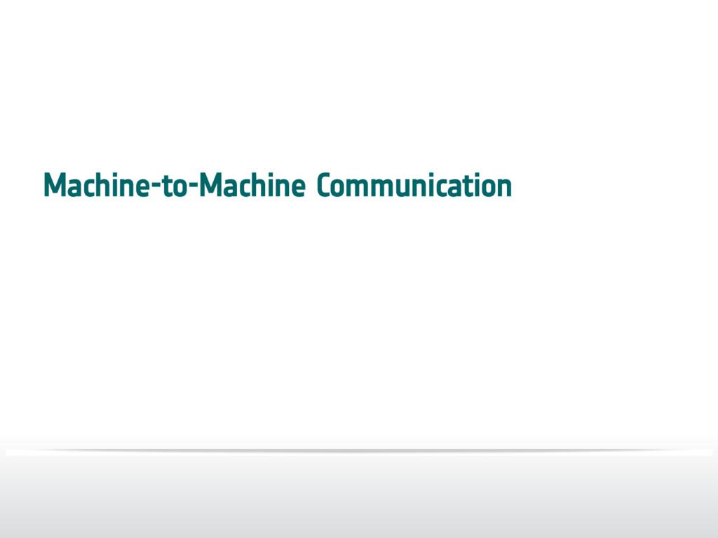 Machine-to-Machine Communication