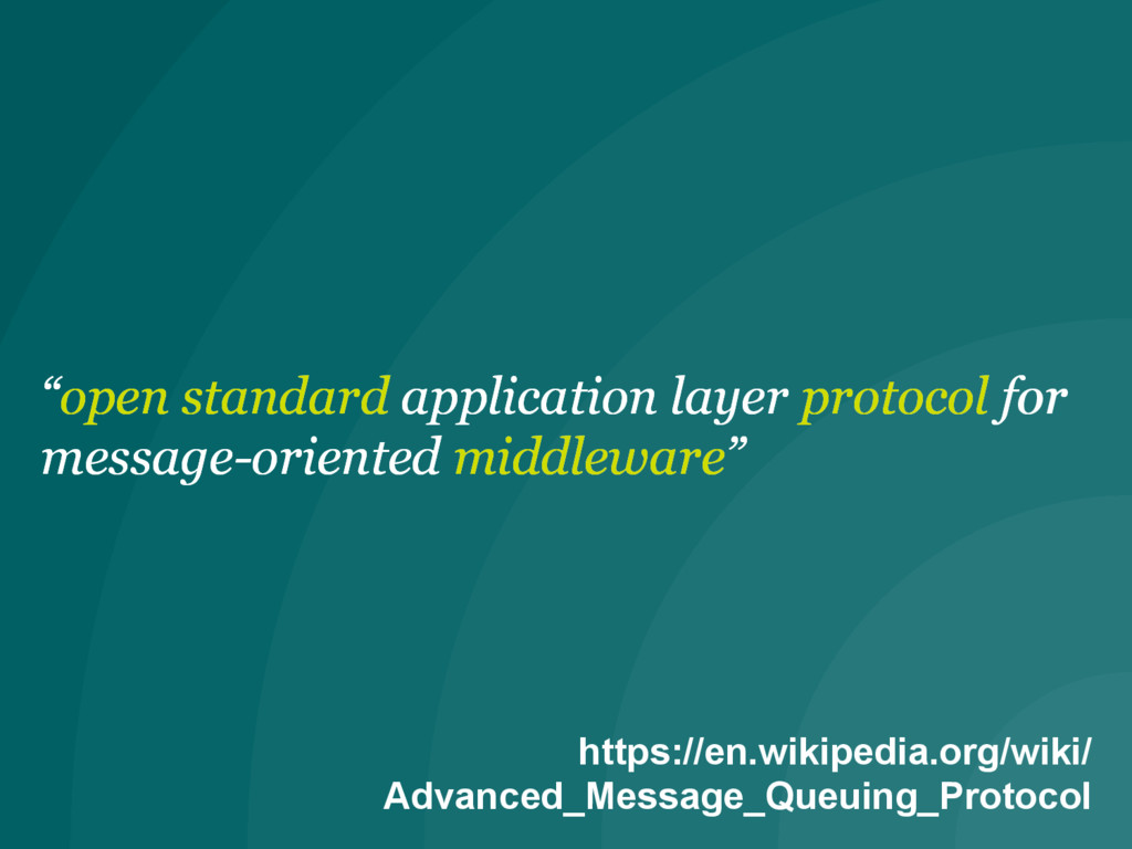 """""""open standard application layer protocol for m..."""