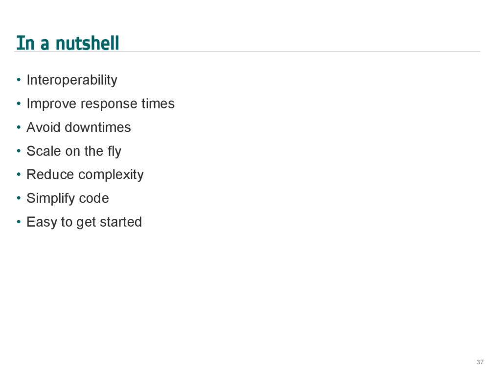 In a nutshell • Interoperability • Improve re...