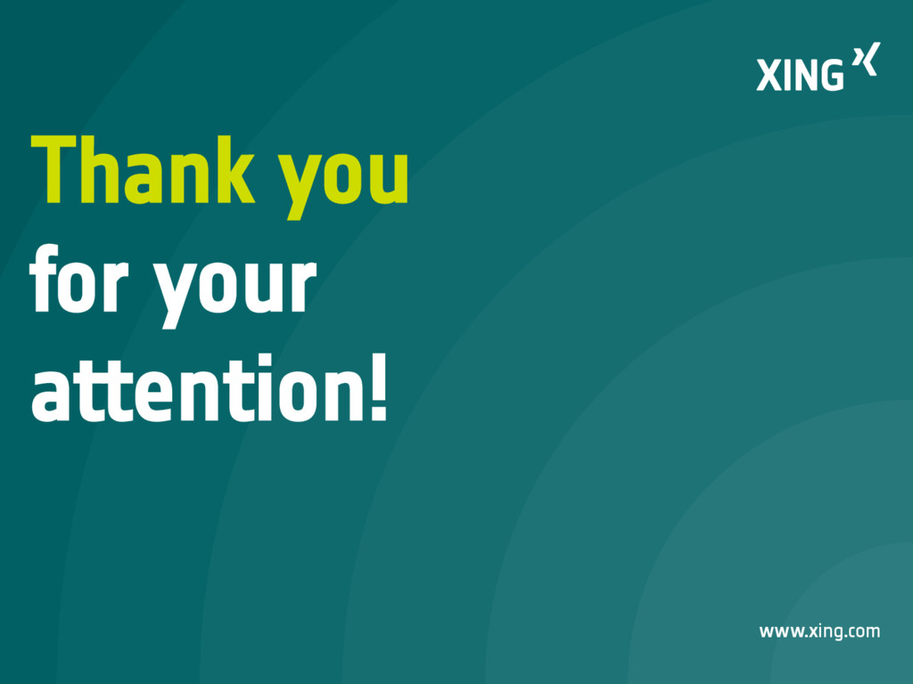 www.xing.com Thank you for your attention!