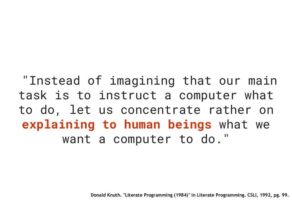 """Instead of imagining that our main task is to ..."