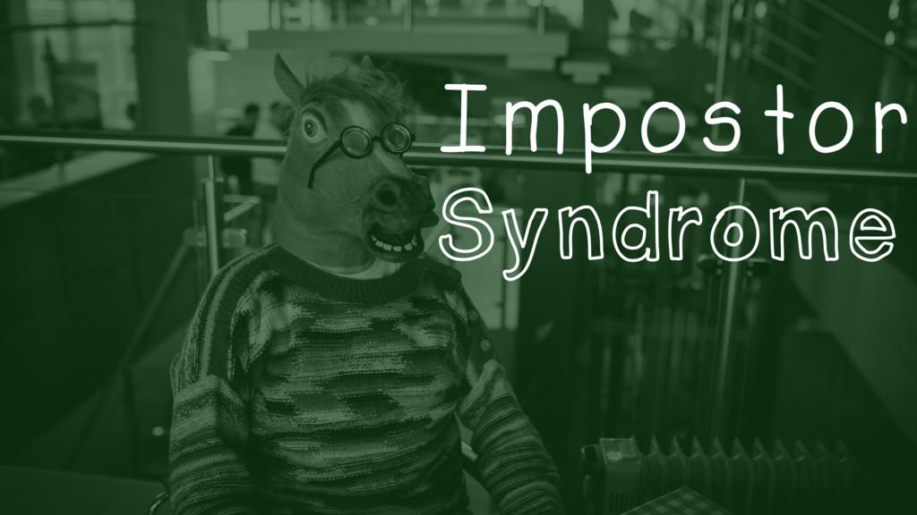 Impostor Syndrome