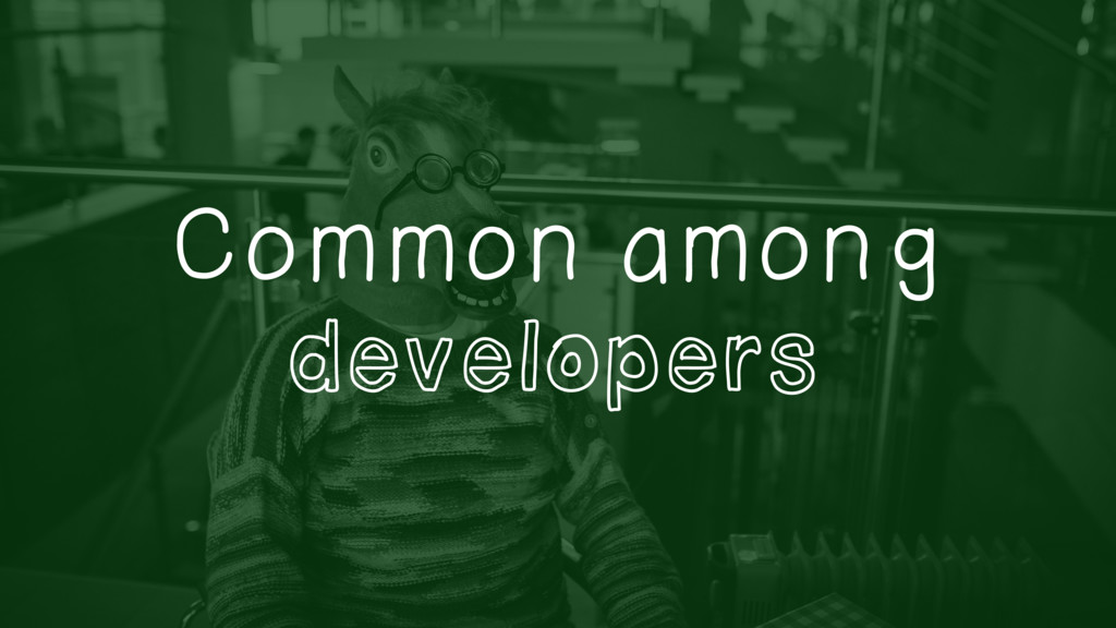 Common among developers