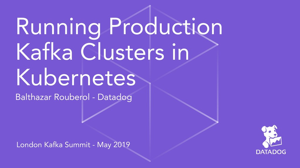 Running Production Kafka Clusters in Kubernetes...