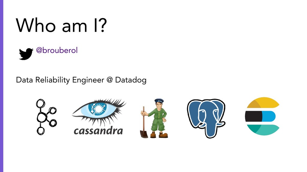 Who am I? @brouberol Data Reliability Engineer ...