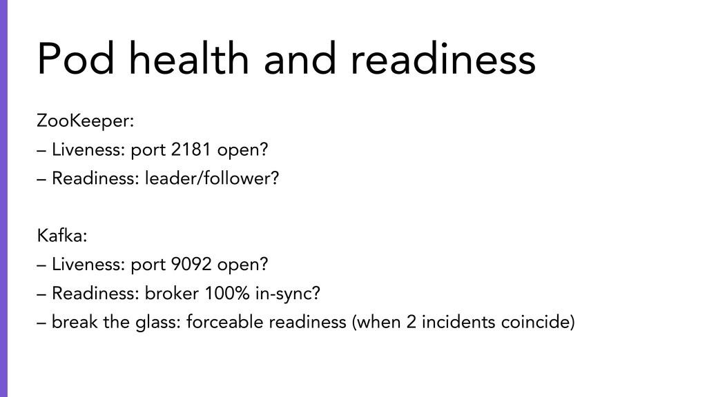 ZooKeeper: – Liveness: port 2181 open? – Readin...
