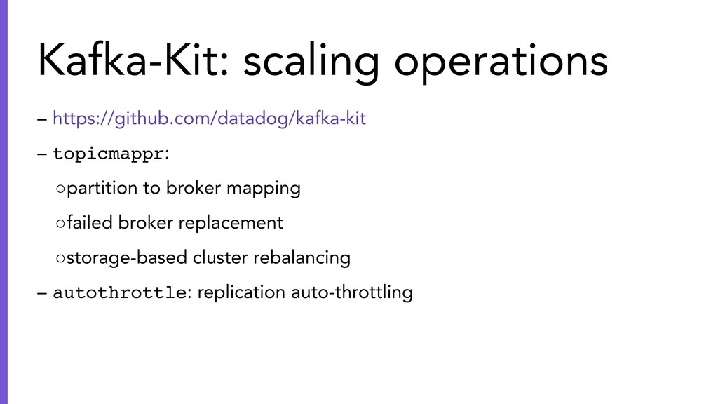 – https://github.com/datadog/kafka-kit – topicm...