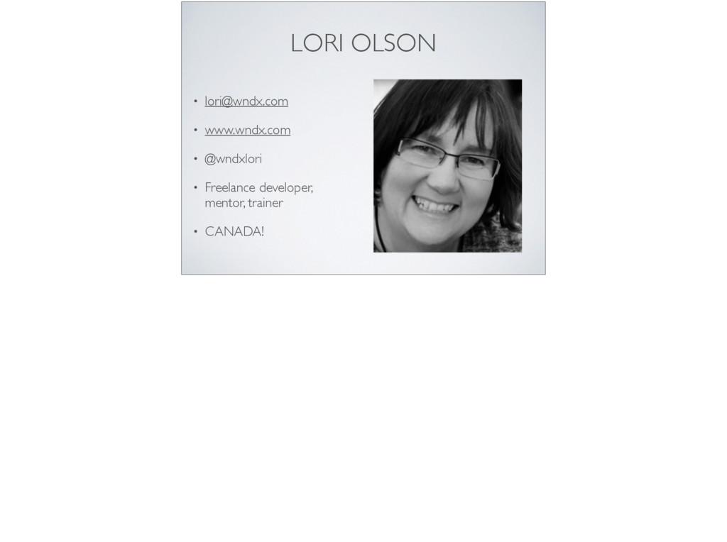 LORI OLSON • lori@wndx.com  • www.wndx.com ...