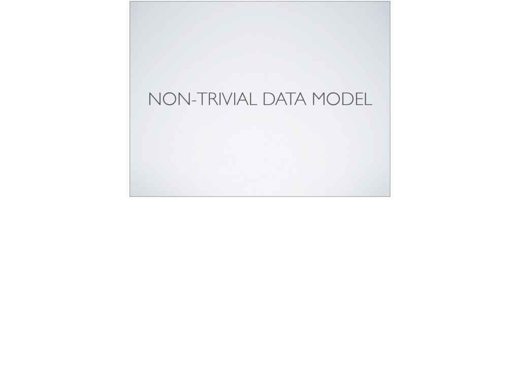 NON-TRIVIAL DATA MODEL